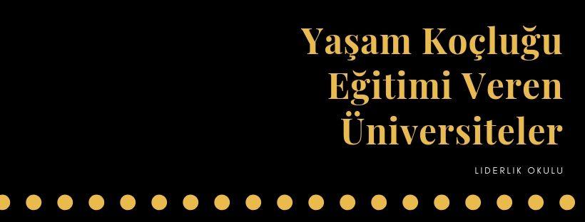 Yaşam Koçluğu Eğitimi Veren Üniversiteler